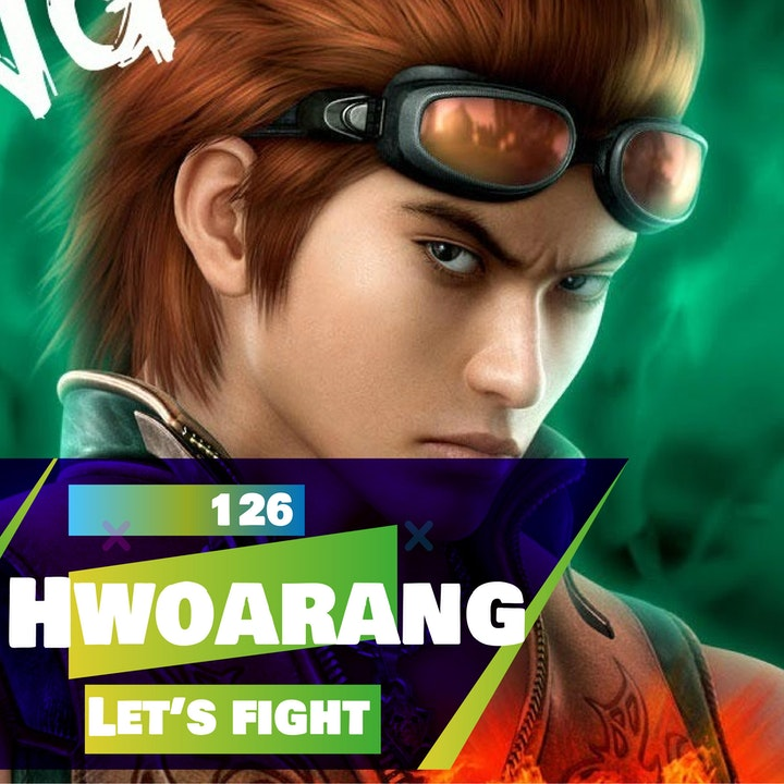 126 - Let's Fight - Hwoarang (Tekken)