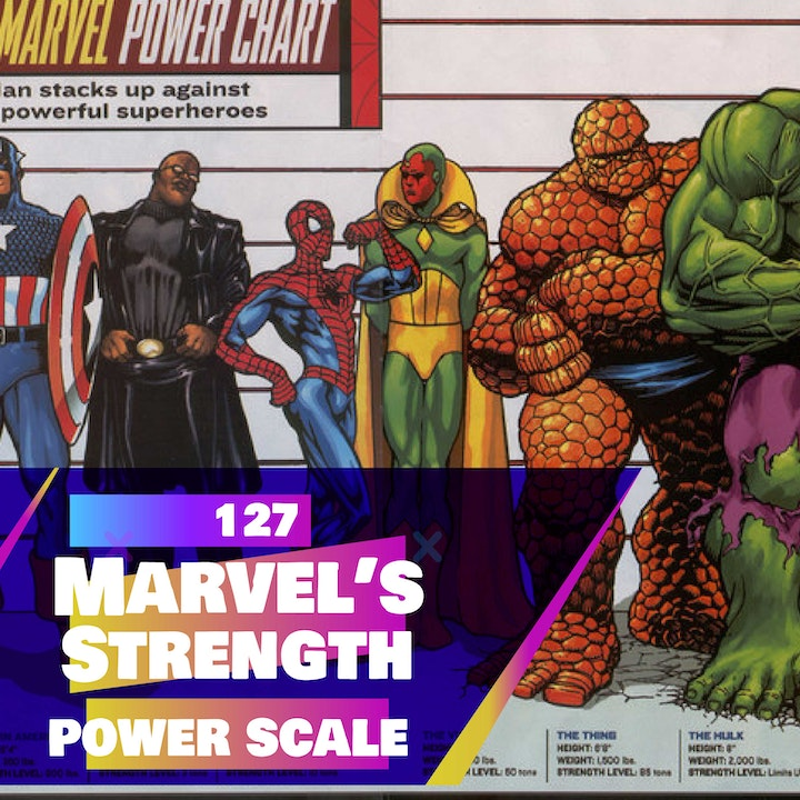 127 - Marvel's Official Physical Strength Power Scale!?