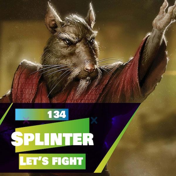 134 - Let's Fight - Splinter (Teenage Mutant Ninja Turtles)