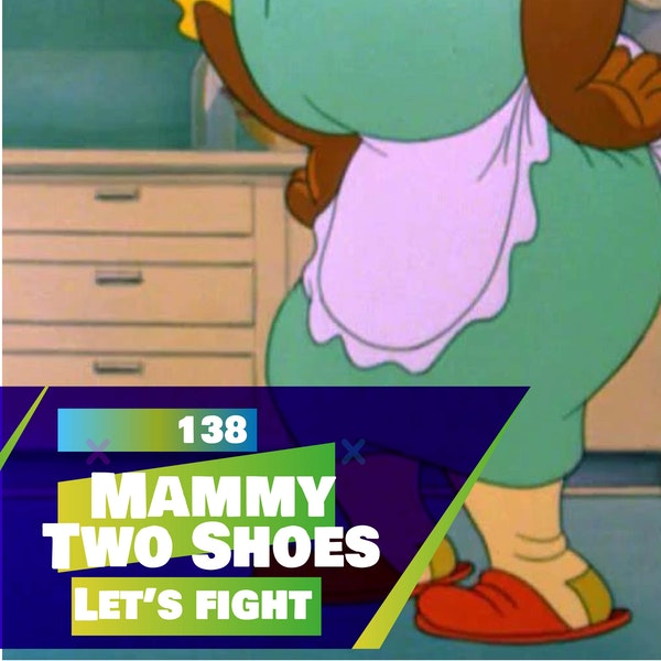 138 - Let's Fight- Mammy Two Shoes (Tom & Jerry)