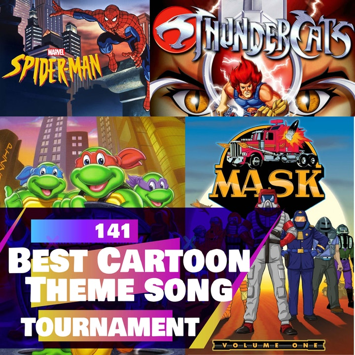 141 - Best Cartoon Theme Song EVER!? (Tournament discussion)