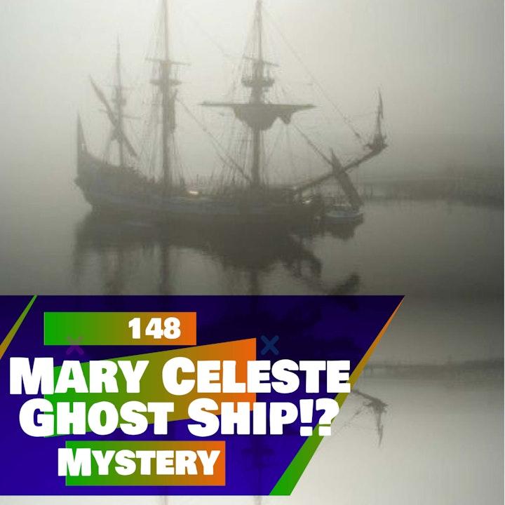 148 - Mary Celeste (Ghost Ship Mystery)