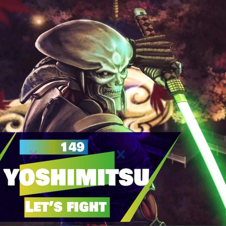 149 - Let's Fight - Yoshimitsu (TEKKEN)