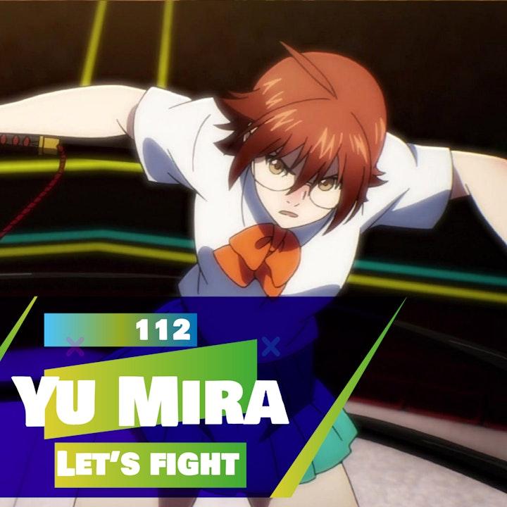 112 - Let's Fight - Yu Mira (God of Highschool - Anime)