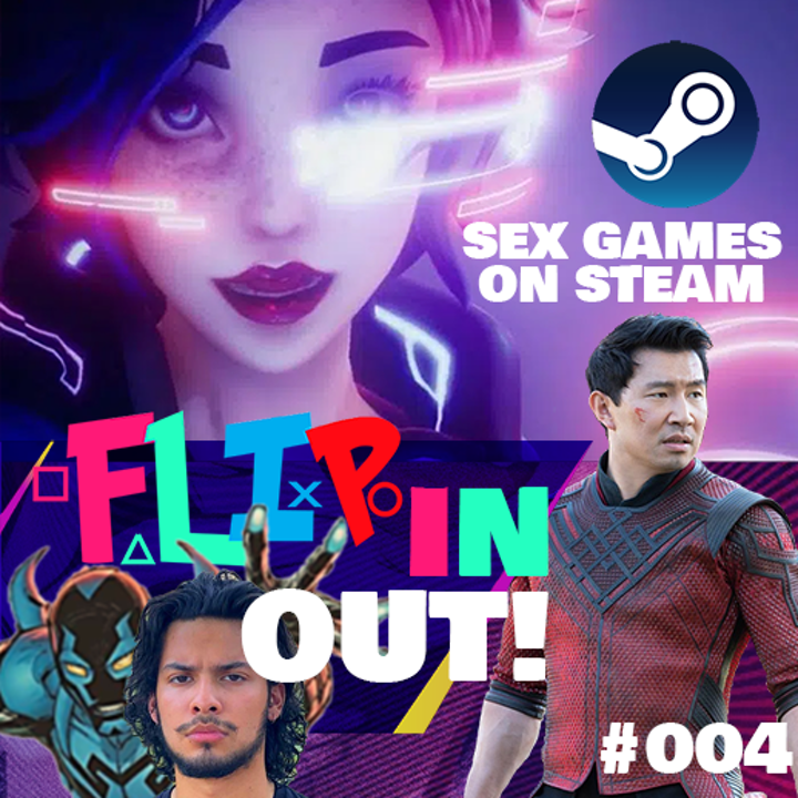 139 - Flipin Out 004 - New Blue Beetle! Sex games on Steam, Netflix streaming games, He-Man series issues & More