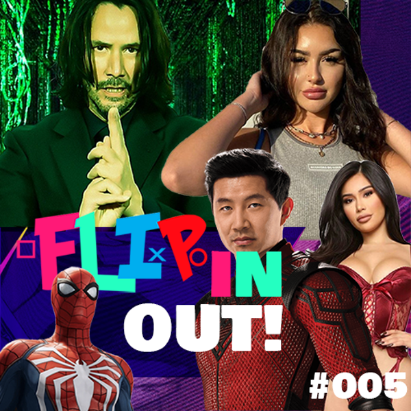 147 - Flippin Out #05 (China bans Shang-Chi, Matrix 4, OnlyFans bans sexual content?, PlayStation showcase, Listener Questions!)