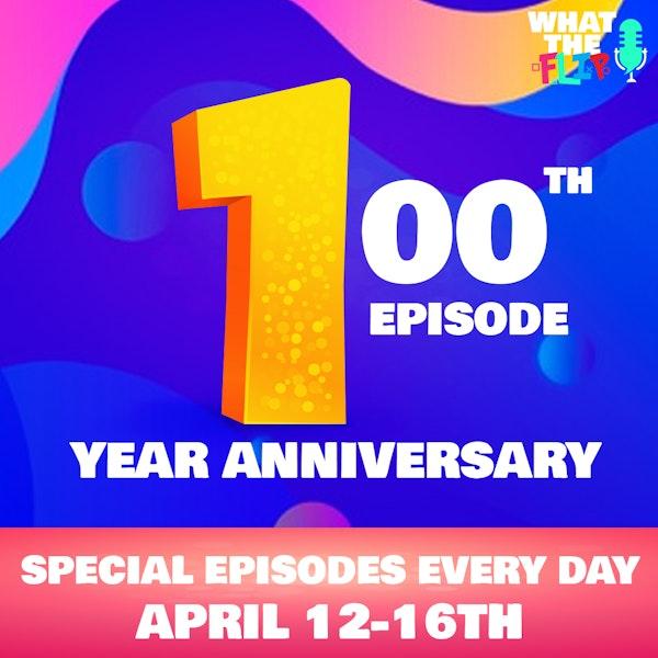 PROMO - 100th Episode & 1 Year Celebration! - April 12th-16th