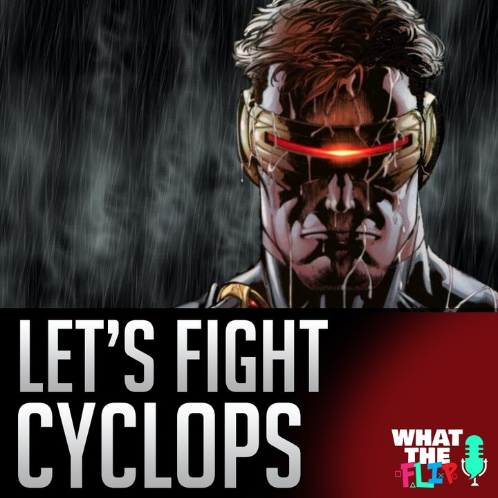 019 - Let's Fight - Cyclops