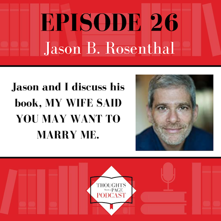 Jason B. Rosenthal - MY WIFE SAID YOU MAY WANT TO MARRY ME