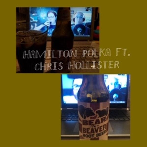 Bonus Episode: Hamilton Polka ft. Chris Hollister & Root Beer! Image