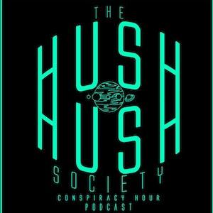 Hush Hush Society Conspiracy Hour