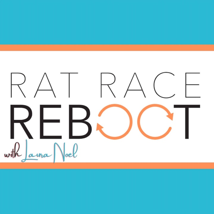 Rat Race Reboot - with Laura Noel