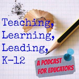 Teaching Learning Leading K12