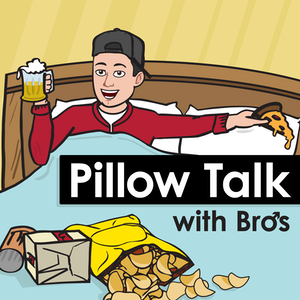 Pillow Talk With Bros: Exploring Masculinity with Open Beers and Open Hearts screenshot