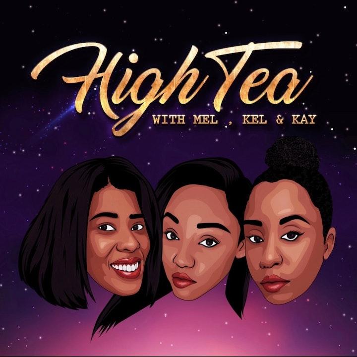 High Tea with Mel, Kel, & Kay