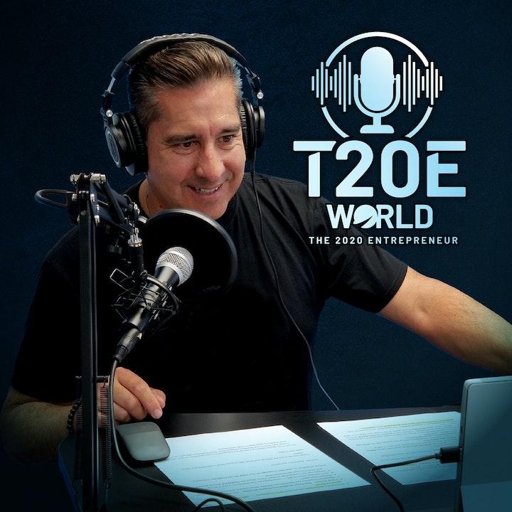 T20E World - The 2020 Entrepreneur World Podcast