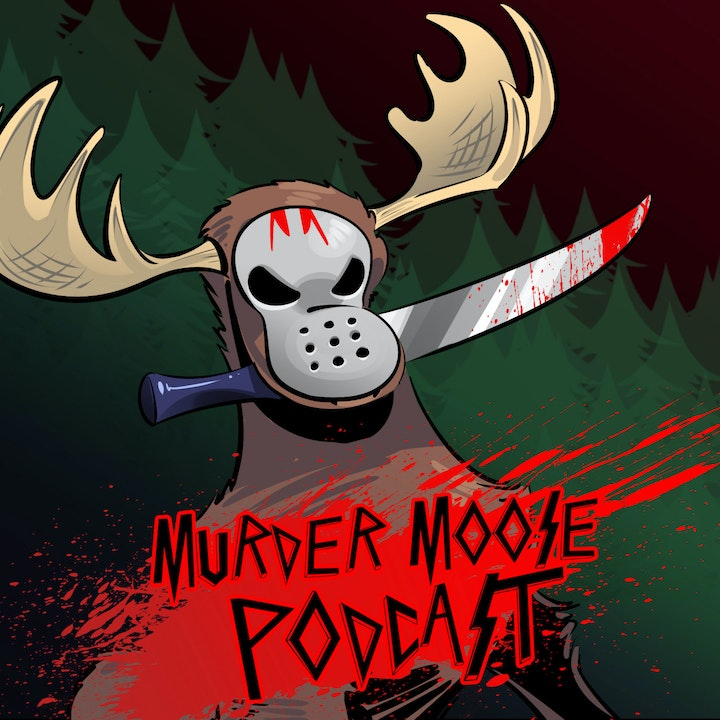Murder Moose Podcast