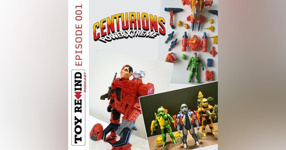 Episode 001: Centurions Power Xtreme