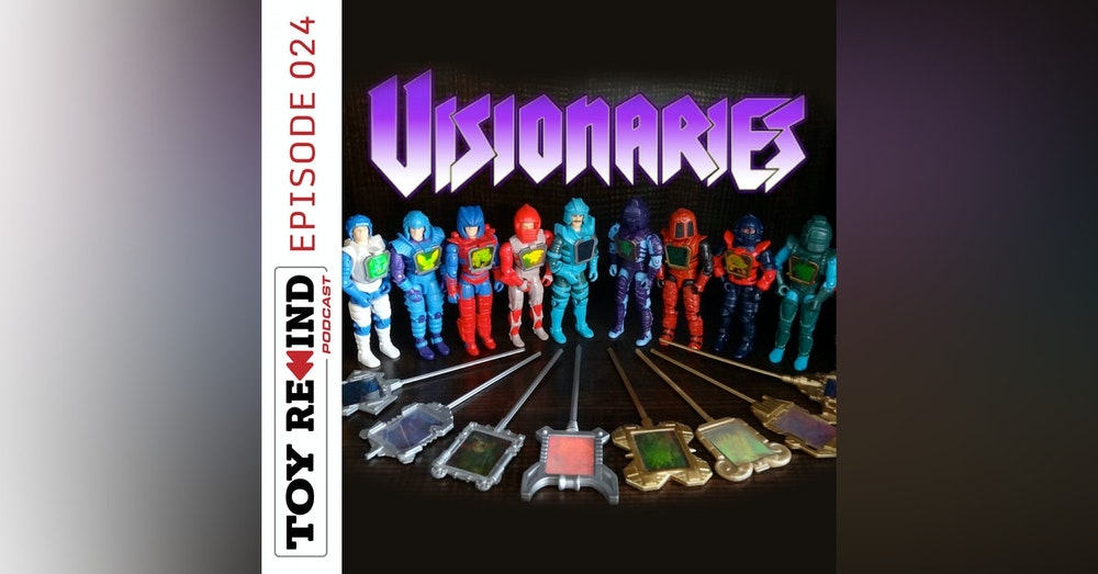 Episode 024: Visionaries