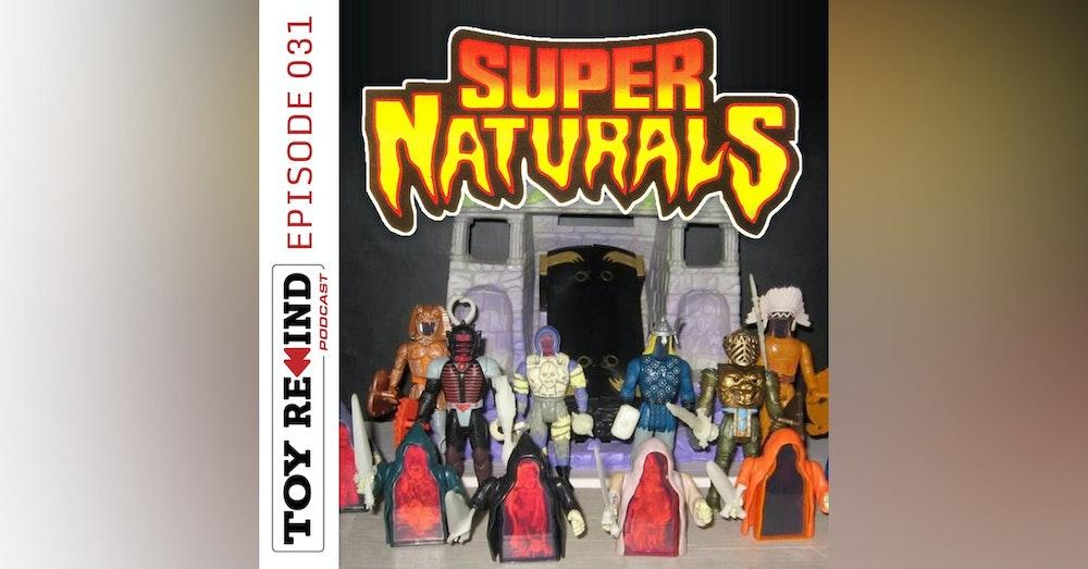 Episode 031: Super Naturals