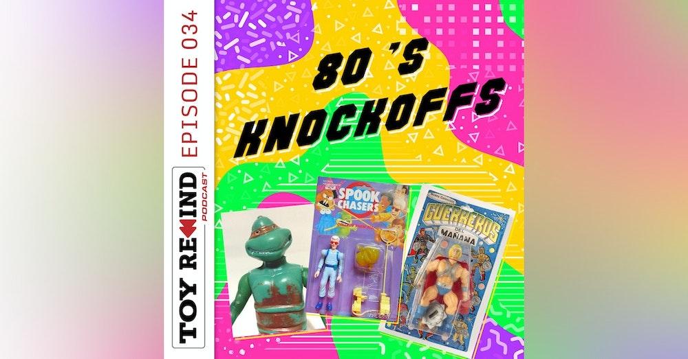 Episode 034: 80s Knockoffs