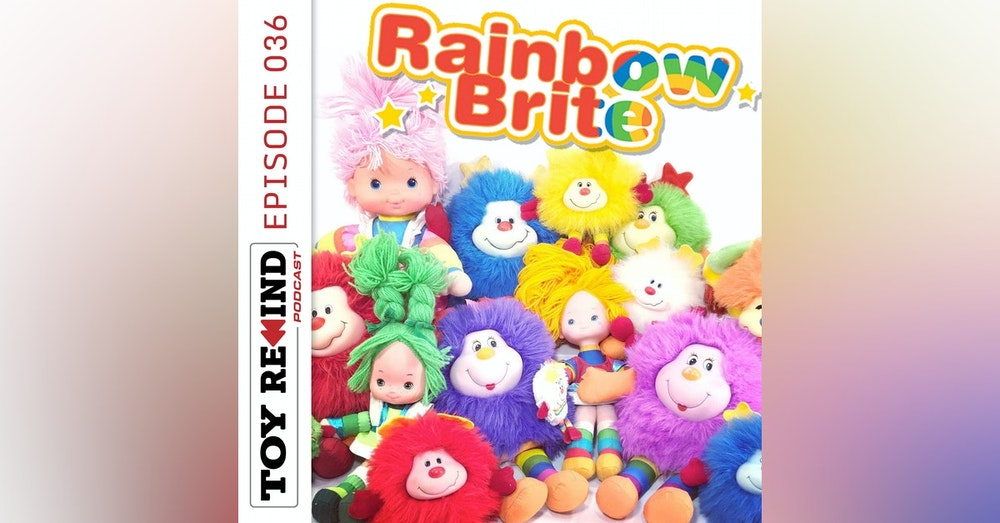 Episode 036: Rainbow Brite