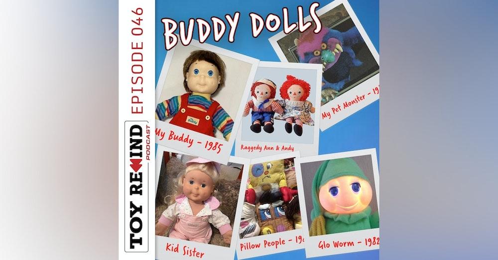 Episode 046: Buddy Dolls