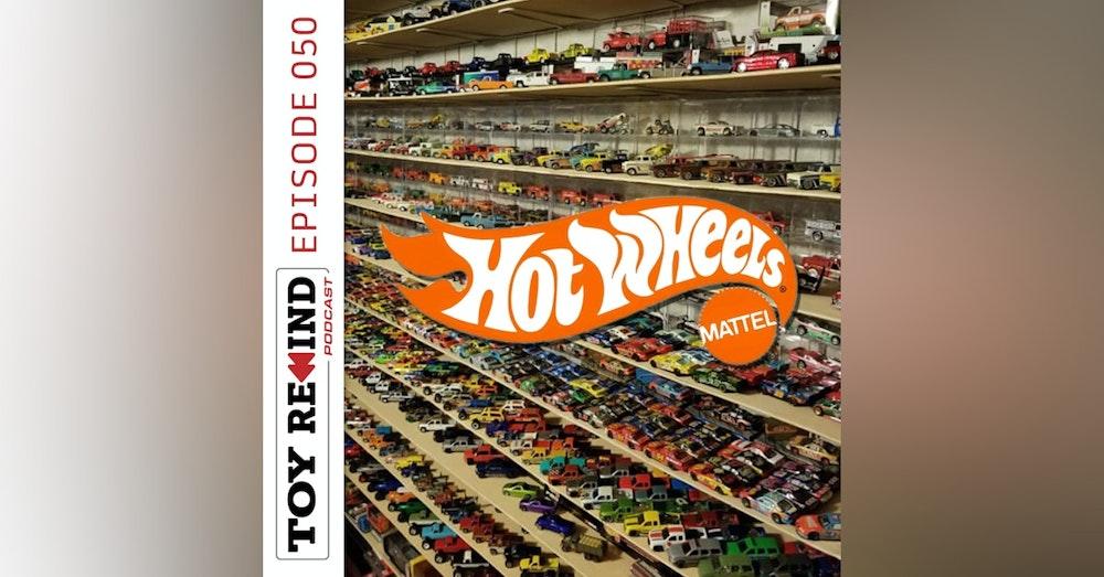 Episode 050: Hot Wheels