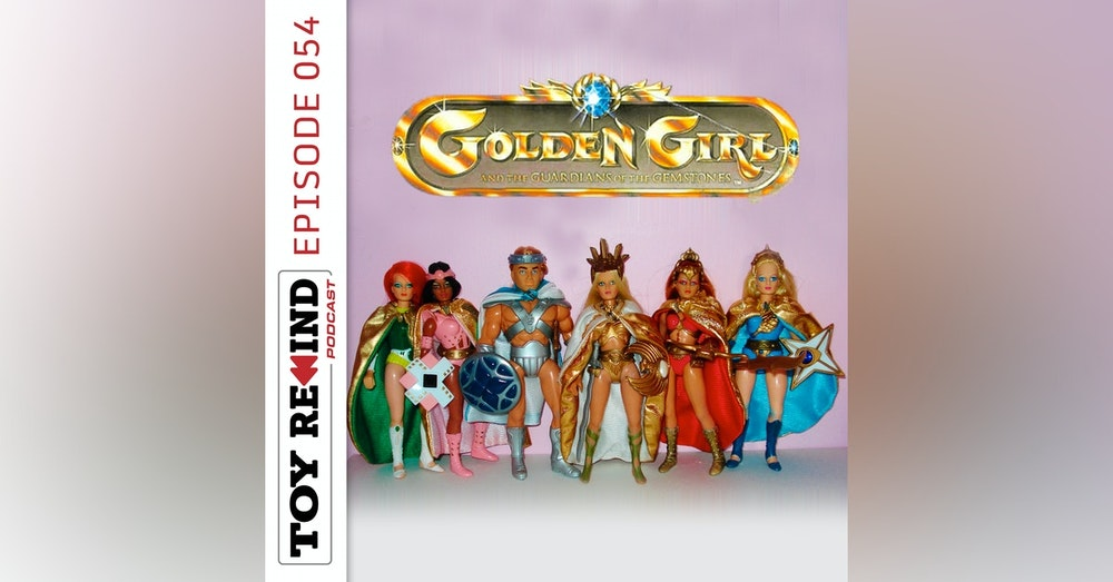 Episode 054: Golden Girl and Guardians of the Gem Stones