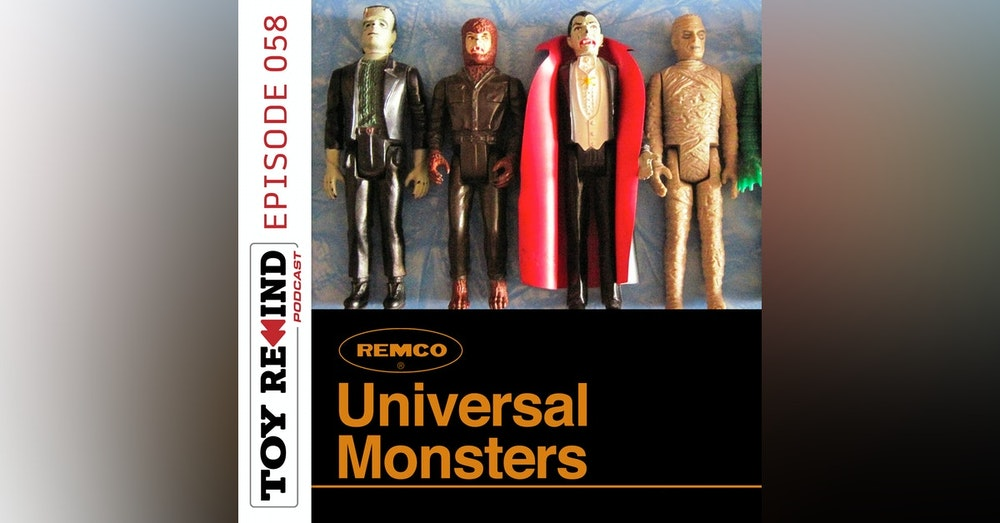 Episode 058: REMCO Universal Monsters