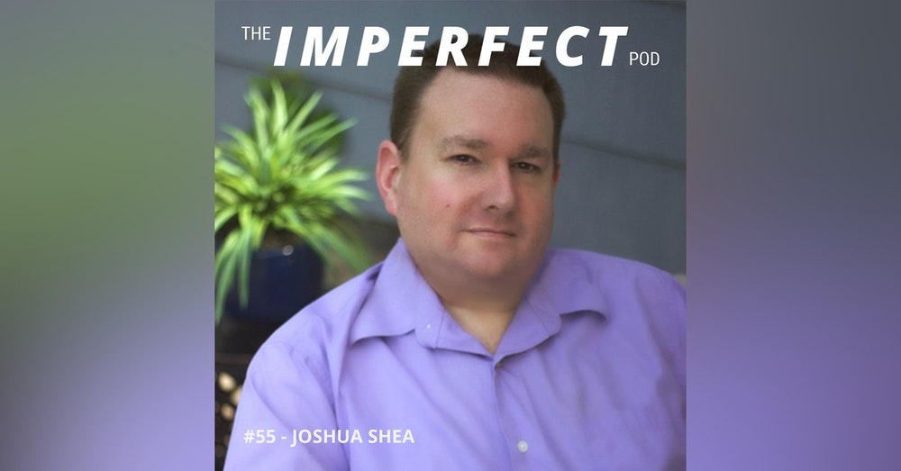 55. How Porn Addiction Is Affecting Men and Relationships In the Digital Age with Joshua Shea