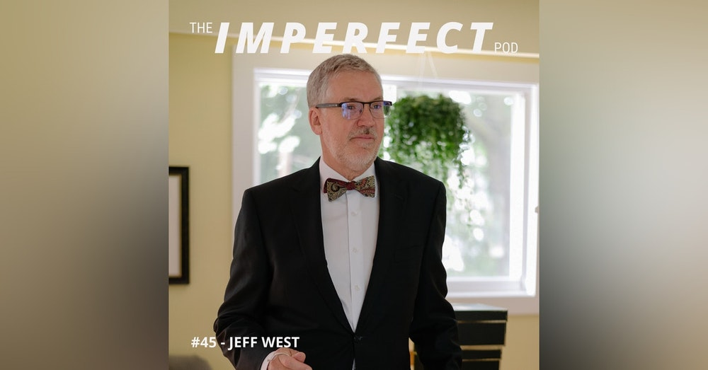 45.1. Conversation with my Dad, Part One with Jeff West