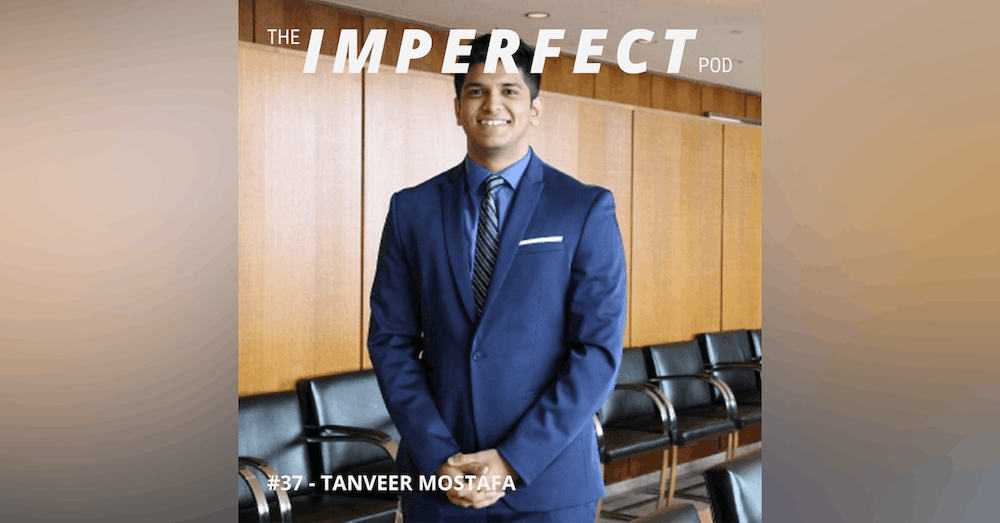 37. How Goal Setting Can Help Shape Your Life with Tanveer Mostafa