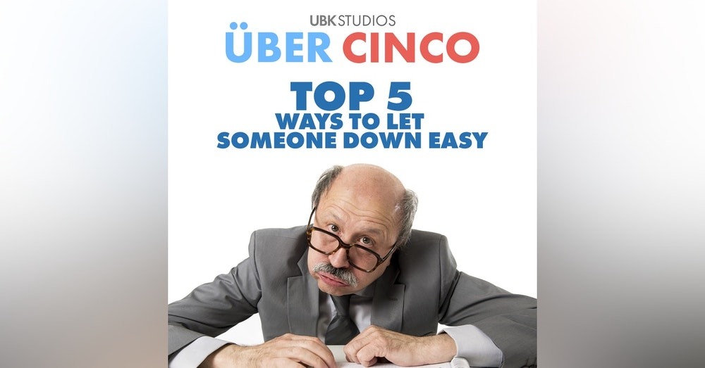 Top 5 Ways to Let Someone Down Easy