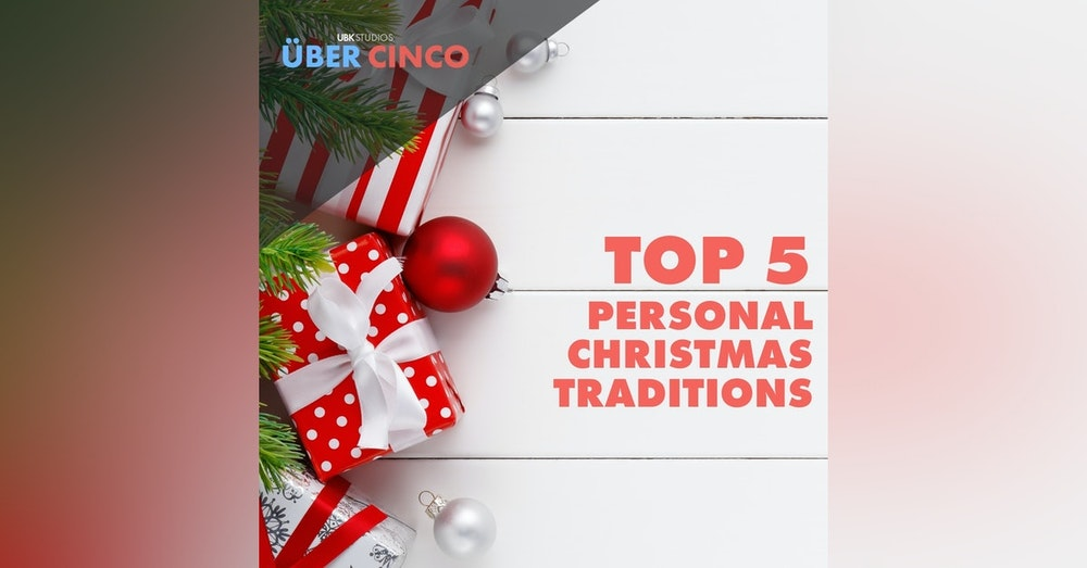 Top 5 Personal Xmas Traditions