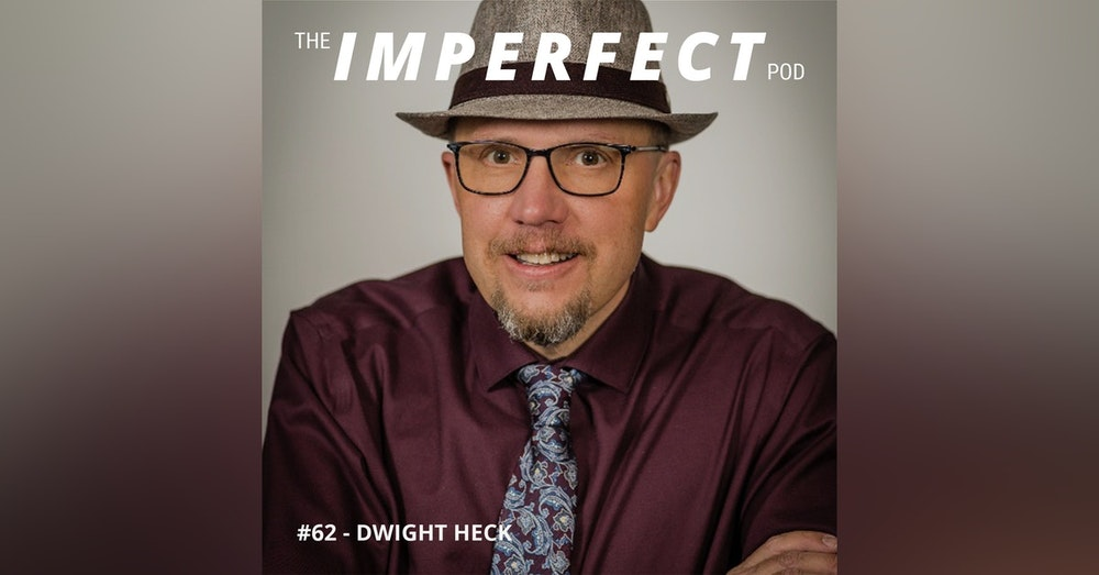 62. Life As a Single Father with Dwight Heck