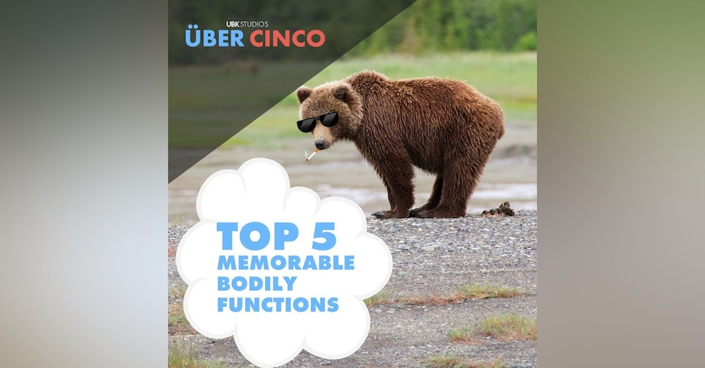 Top 5 Memorable Bodily Functions