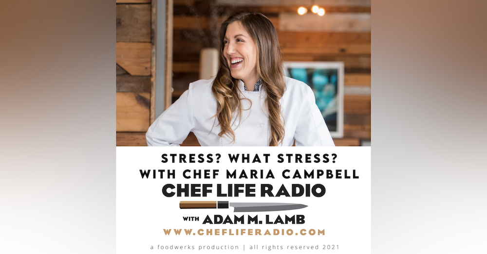 Stress? What Stress? Chef Maria Campbell