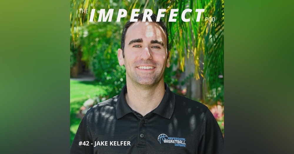 42. The Challenges of Dating as an Entrepreneur with Jake Kelfer