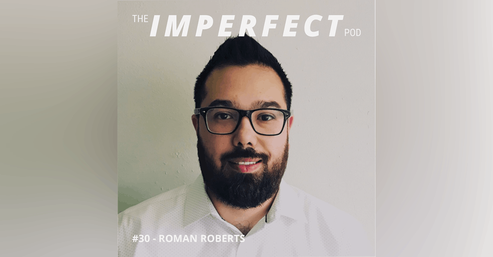 30. Growing Up in Foster Care with Roman Roberts