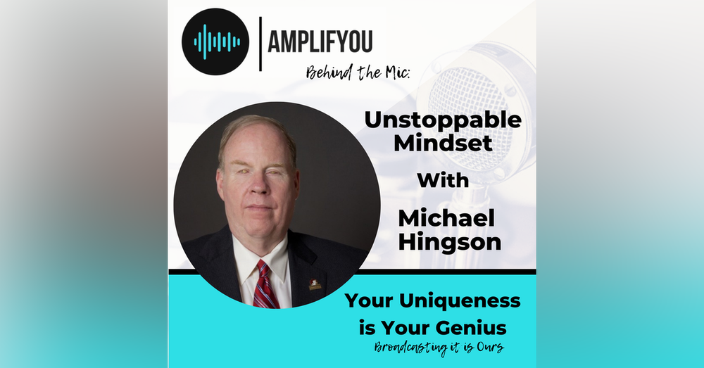 Behind the Mic:  Unstoppable Mindset with Michael Hingson