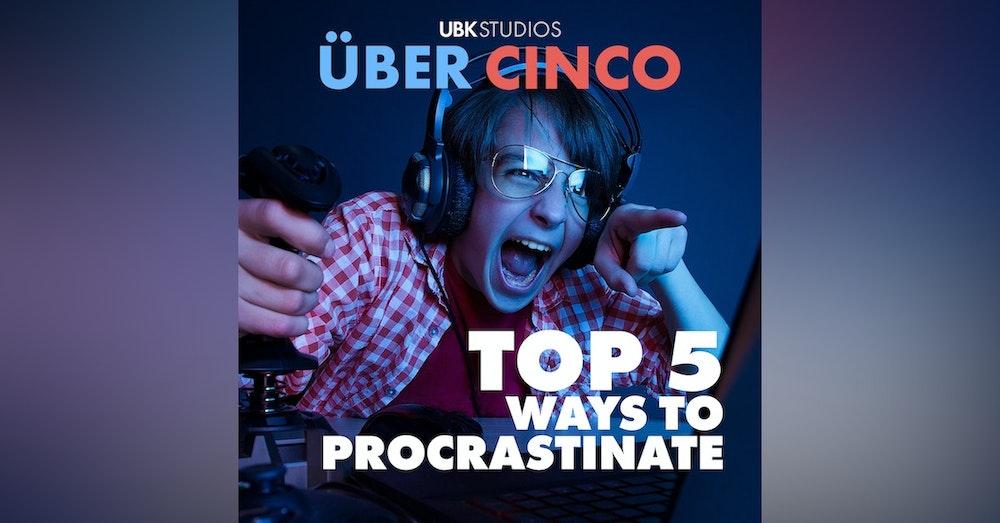 Top 5 Ways to Procrastinate