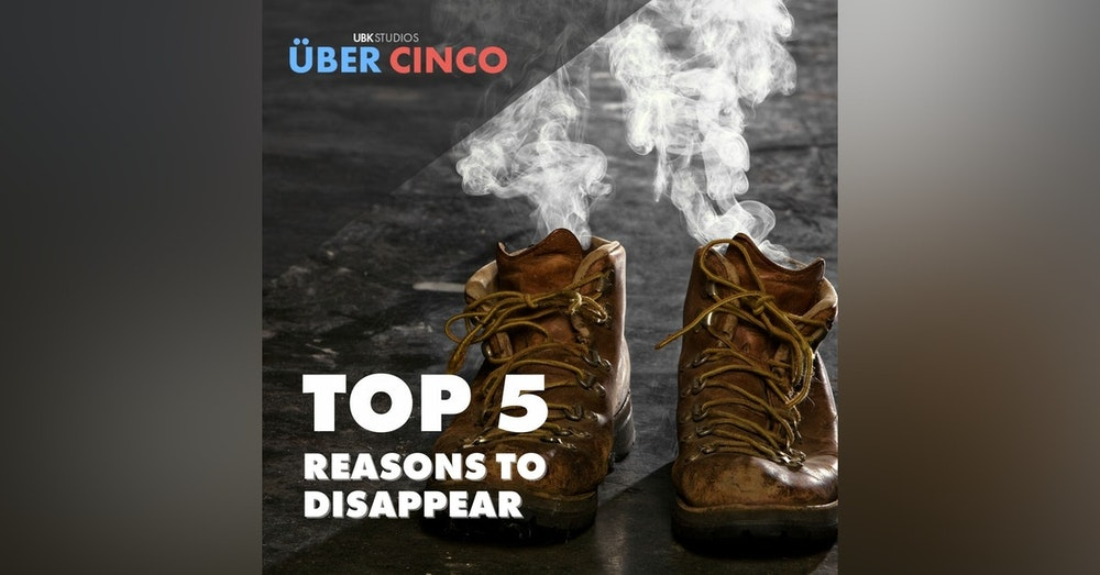 Top 5 Reasons to Disappear