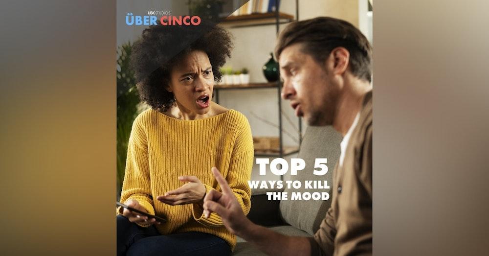 Top 5 Ways to Kill the Mood