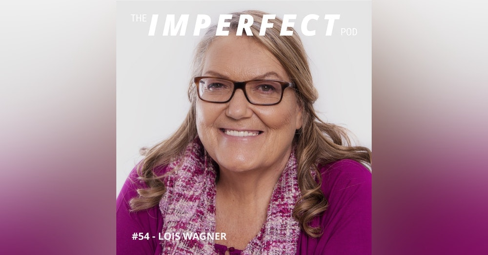 54. How To End Gendered and Domestic Violence with Lois Wagner
