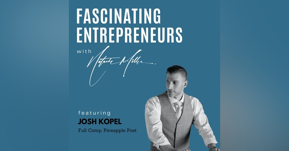 How Josh Kopel Built Three New Businesses in the last 10 Months Ep.1