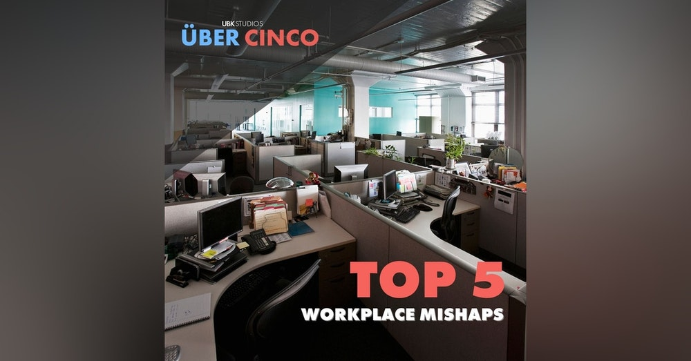 Top 5 Workplace Mishaps