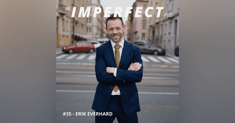 35. How the Porn Industry and Sex Can Affect Men and Masculinity with Erik Everhard