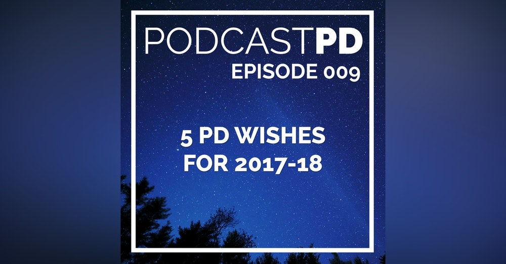 5 PD Wishes for 2017-18 - PPD009