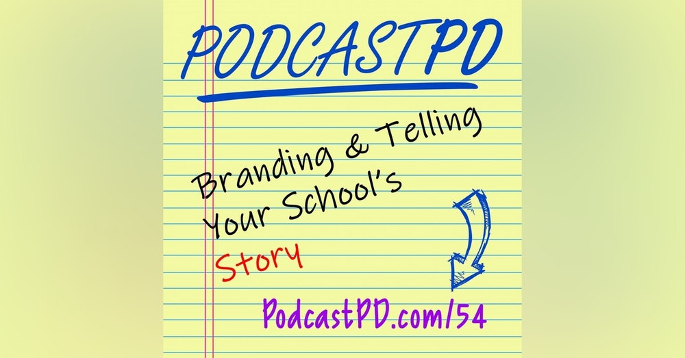 Building a Brand and Telling Your School's Story - PPD054